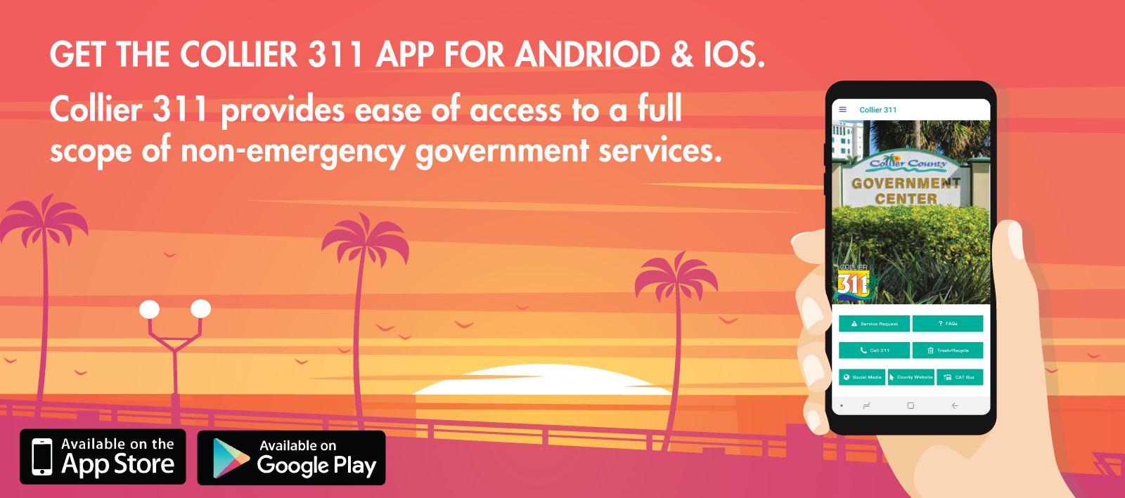 Collier 311 provides ease of access for non emergency government services. Download the app for Android and IOS
