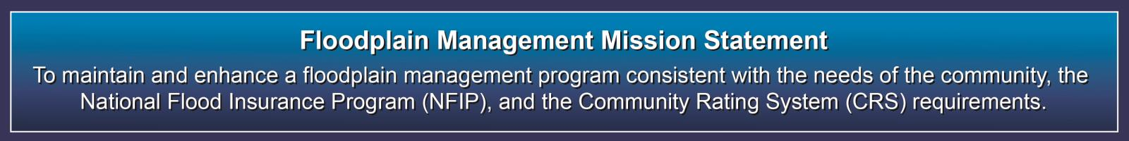 FLOODPLAIN MISSION STATEMENT